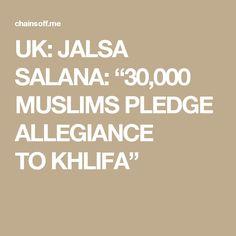 "UK: JALSA SALANA: ""30,000 MUSLIMS PLEDGE ALLEGIANCE TOKHLIFA"""