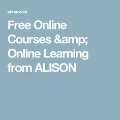 Free Online Courses & Online Learning from ALISON