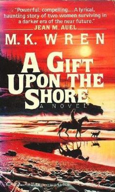 Search by two women to preserve books and knowledge A Gift Upon the Shore by M.K. Wren  (set on the Oregon Coast)