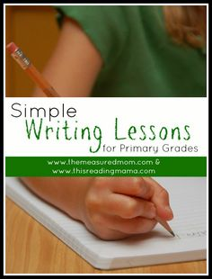 These 12 simple writing lessons are great for starting the school year! Perfect for grades 1-2 in the classroom or homeschool. Easily adaptable for older grades too.