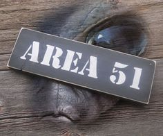 .  Area 51 Sign you touch my heart.