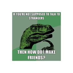 The 20 Wisest Philosoraptor Quotes   Smosh ❤ liked on Polyvore featuring funny, quotes, lol, pictures, sayings, phrase, text and saying