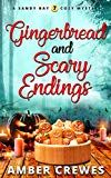 Gingerbread and Scary Endings (Sandy Bay Cozy Mystery Book 7) by Amber Crewes (Author) #Kindle US #NewRelease #Cookbooks #Food #Wine #eBook #ad