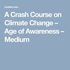 A Crash Course on Climate Change Climate Change, Infographics, This Or That Questions, Infographic, Info Graphics, Visual Schedules