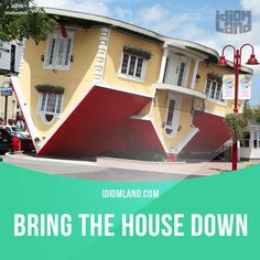 """Bring the house down"" means ""to entertain people very successfully, so that they laugh or clap for a long time"". Example: If the band wants to bring the house down, they should play their most popular song. #idiom #idioms #slang #saying #sayings #phrase #phrases #expression #expressions #english #englishlanguage #learnenglish #studyenglish #language #vocabulary #efl #esl #tesl #tefl #toefl #ielts #toeic"