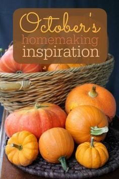 Homemaking Inspiration for October: Recipes, preserving techniques, and fun activities to enjoy autumn!