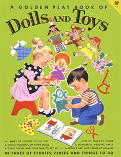 Golden Play Book of Dolls & Toys p1 - Click to get the whole set - 88 pages to this paper doll book.  Very nice set