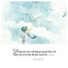 Mây của trời cứ để gió cuốn đi... #anlynquotes #anlynquote #vietquote #quoteviet #quotevietnam #quotesvn #quotehay #trichdan #trichdanhay