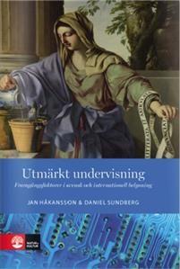 http://www.adlibris.com/se/organisationer/product.aspx?isbn=9127133443   Titel: Utmärkt undervisning : Framgångsfaktorer i svensk och internationell belysn - Författare: Jan Håkansson, Daniel Sundberg - ISBN: 9127133443 - Pris: 429 kr