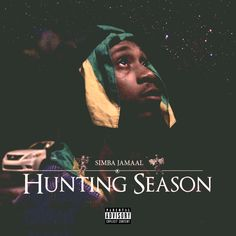 ip-Hop MC Simba Jamaal from Queens, New York just released his first official EP entitled: Hunting Season. At the beginning his music focused on life. R&b Artists, Hunting Season, Music Mix, Rap, Hip Hop, Seasons, Album, Songs, Movie Posters
