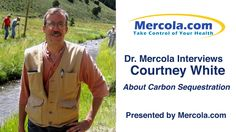 Natural health expert and Mercola.com founder Dr. Joseph Mercola is joined with Courtney White, who's a former archeologist and a Sierra Club activist, to discuss about soil health and carbon sequestration.