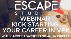Escape Studios Webinar - Kick Starting your career in VFX - with Garreth...