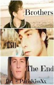 Brothers Till The End (A Wesley Stromberg fan fic) by ParisKissXx
