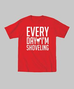 Country Casuals Red 'Every Day I'm Shoveling' Tee - Toddler & Kids by Country Casuals #zulily #zulilyfinds