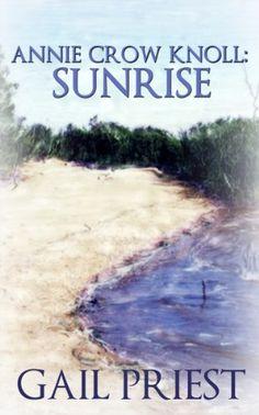 Annie Crow Knoll: Sunrise by Gail Priest https://www.amazon.com/dp/B00E4XX16Y/ref=cm_sw_r_pi_dp_x_pDEQxb9KAK3H0