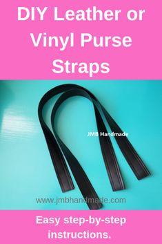 DIY Leather or Vinyl Purse Straps – JMB Handmade – purses and handbags diy Diy Purse Strap, Diy Purse Handles, Handbag Tutorial, Diy Handbag, Leather Purses, Leather Handbags, Leather Purse Diy, Diy Leather Tote Bag, Leather Totes
