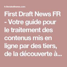 First Draft News FR - Votre guide pour le traitement des contenus mis en ligne par des tiers, de la découverte à la vérification