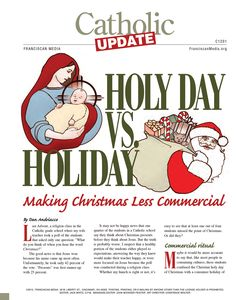 Advent- and Christmas-themed issues of Catholic Update—Liguori's 4-page newsletter that helps Catholics apply Church teaching to everyday life—are an effective and economical way to show your parishioners how to live their faith every day of the season. Our multilevel bulk pricing schedule makes them affordable for parishes of any size. Click on the image to visit our Advent/Christmas Catholic Update Pinterest board and see all 10 titles!