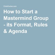 How to Start a Mastermind Group - its Format, Rules & Agenda