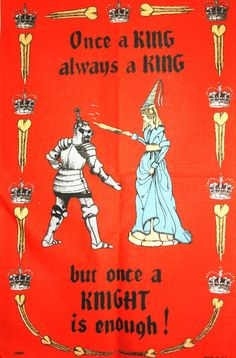 Once a King Always a King Tea Towel - Pure Linen Royal Crown Naughty Once a Knight is Enough - Made in UK Mint! New Old Stock by FunkyKoala on Etsy Knights Middle Ages, Knight Armor, Medieval Knight, Made In Uk, Crown Royal, Tea Towels, Best Gifts, King, Pure Products