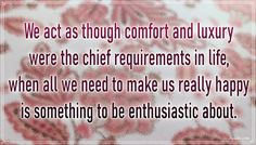 """""""We act as though comfort and luxury were the chief requirements in life, when all we need to make us really happy is something to be enthusiastic about."""" – Charles Kingsley #aylake #happiness #quotes #happinessquotes Happiness Quotes, Happy Quotes, We Need, Everything, Acting, Luxury, Gifts, Presents, Luck Quotes"""