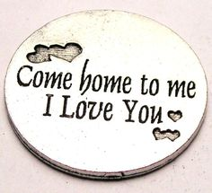 Come home to me I love you Military love Token 2 pieces. $8.99, via Etsy.