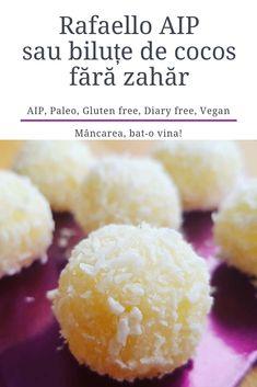 Rafaello AIP - biluțe de cocos fără zahăr - Mâncarea, bat-o vina Sweets Recipes, Healthy Recipes, Desserts, Healthy Food, Paleo, Gluten Free, Breakfast, Fat, Tailgate Desserts