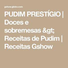 PUDIM PRESTÍGIO | Doces e sobremesas > Receitas de Pudim | Receitas Gshow