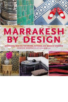 Moroccan Decor This is my book, Marrakesh by Design.  Provides a good understanding of Moroccan design principles (color, pattern, architecture, finishes), and fun & practical ways to incorporate Moroccan design in ever room of the house.  It can be purchased on Amazon: http://www.amazon.com/Marrakesh-Design-Maryam-Montague/dp/1579654010/ref=sr_1_1?ie=UTF8=1342932613=8-1=marrakesh+by+design
