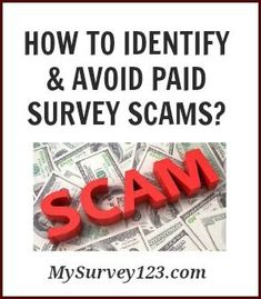 Paid Survey Scams: How To Identify and Avoid Them. And how to find ...