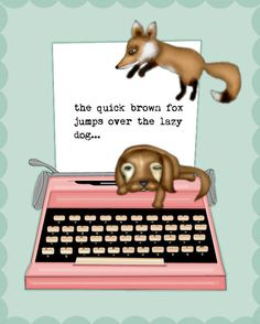 The Quick Brown Fox Jumps Over The Lazy Dog by thedreamygiraffe, $18.00
