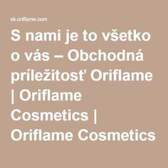 S nami je to všetko o vás – Obchodná príležitosť Oriflame | Oriflame Cosmetics | Oriflame Cosmetics