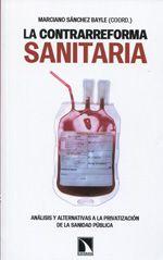 La contrarreforma sanitaria : análisis y alternativas a la privatización de la sanidad pública / Marciano Sánchez Bayle (coord.) (2013)