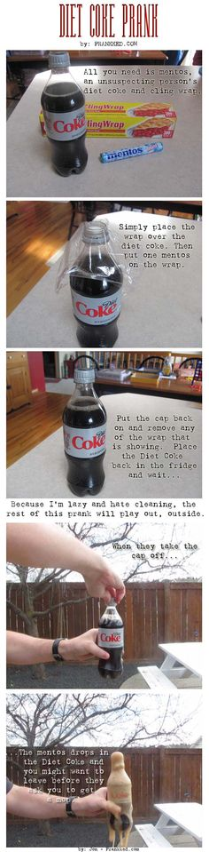 Diet Coke/Mentos Prank great for April fools if only I weren't so afraid he'd open it on my couch!!