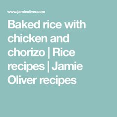Baked rice with chicken and chorizo | Rice recipes | Jamie Oliver recipes