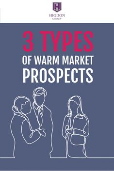 The Three Types of Warm Market Prospects in Network Marketing. Do you really understand your warm market and how they see you? Here is an in-depth training on the Dos and Don'ts of prospecting your warm market.