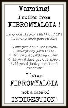 I have Fibro.