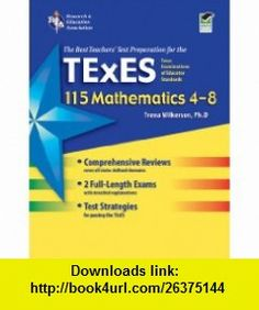 Texas TExES 115 Mathematics 4-8 (REA) (9780738606446) Mel Friedman , ISBN-10: 0738606448  , ISBN-13: 978-0738606446 ,  , tutorials , pdf , ebook , torrent , downloads , rapidshare , filesonic , hotfile , megaupload , fileserve