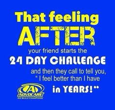 """""""That feeling AFTER your friend starts the 24 DAY CHALLENGE and they call to tell you, """"I feel better than I have in YEARS!"""" Start yours at http://www.advocare.com/01042679/24daychallenge #AdvoCare #24dc"""