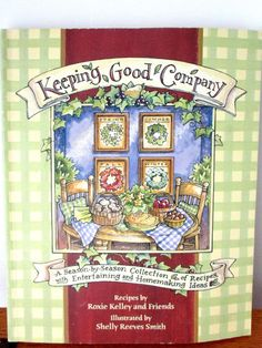 Keeping Good Company (2007) Illustrated Recipe / Cookbook By Roxie Kelley