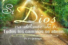 Si Dios va delante de ti todos los caminos se abren