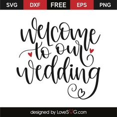 FREE - Welcome to our wedding Cricut Stencils, Sign Stencils, Free Stencils, Cricut Vinyl, Cricut Cake, Wedding Silhouette, Silhouette Cameo, Silhouette Projects, Free Wedding Templates