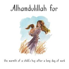 - Alhamdulillah for the warmth of a child's hug after a long day of work Islamic Inspirational Quotes, Islamic Quotes, Alhumdulillah Quotes, Life Priorities, Alhamdulillah For Everything, Giving Quotes, Islam For Kids, Believe In Miracles, Muslim Quotes