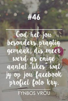 Fynbos Vrou Words Quotes, Qoutes, Life Quotes, Sayings, Inspiration For The Day, Christian Inspiration, Afrikaanse Quotes, Queen Quotes, Be Yourself Quotes