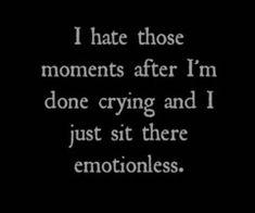 Emotionless. #worstfeelingever