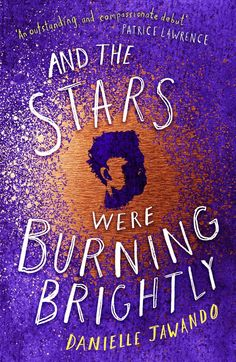 And the Stars Were Burning Brightly by Danielle Jawando. Her debut novel And the Stars Were Burning Brightly will be published by Simon & Schuster in February Title And the Stars Were Burning Brightly. Young Adult Fiction, Ya Novels, New Star, Page Turner, Got Books, Book Making, Paperback Books, Burns, This Book