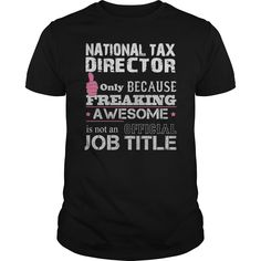 Awesome National Tax Director T-Shirts, Hoodies. Check Price Now ==►…
