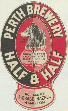 Perth Brewery Half & Half by Thomas Fisher Rare Book Library, via Flickr