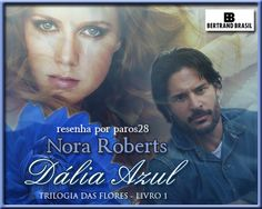 Guardiã da Meia Noite: RESENHA: DÁLIA AZUL (TRILOGIA DAS FLORES #1) - NORA ROBERTS
