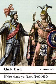 El Viejo Mundo y el nuevo : (1492-1650) / John H. Elliot http://fama.us.es/record=b2687602~S5*spi